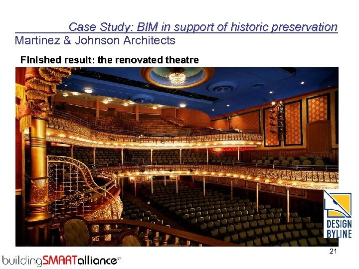 Case Study: BIM in support of historic preservation Martinez & Johnson Architects Finished result: