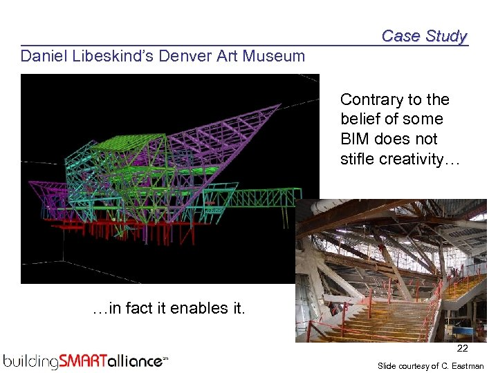 Case Study Daniel Libeskind's Denver Art Museum Contrary to the belief of some BIM