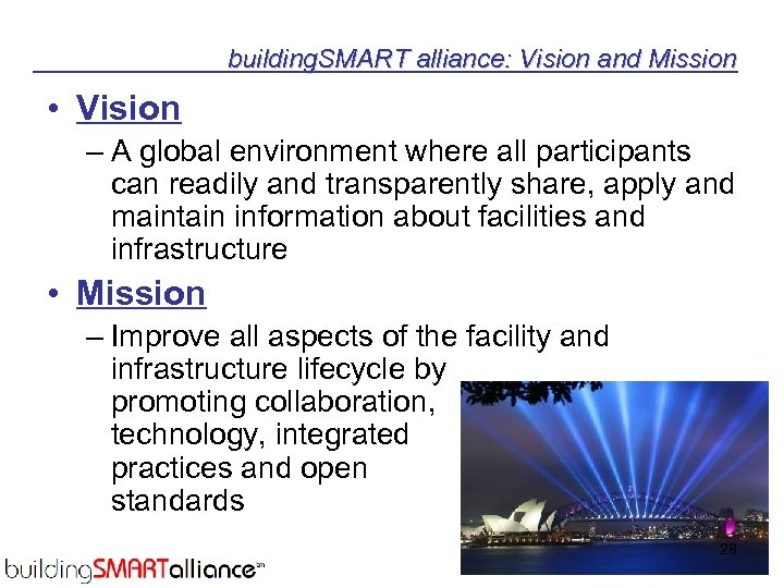 building. SMART alliance: Vision and Mission • Vision – A global environment where all