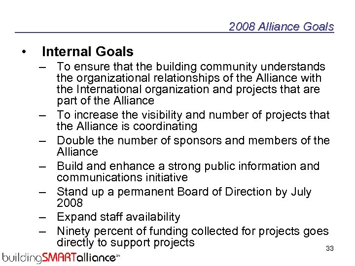 2008 Alliance Goals • Internal Goals – To ensure that the building community understands