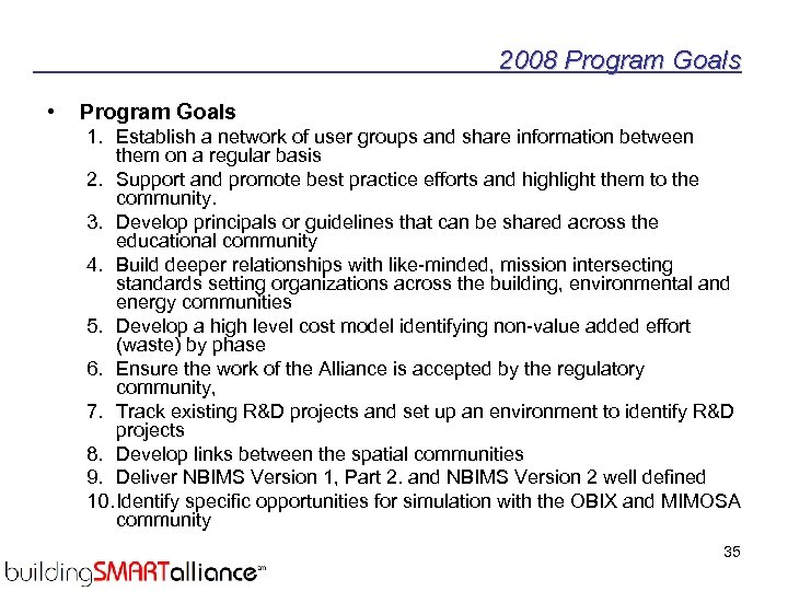 2008 Program Goals • Program Goals 1. Establish a network of user groups and