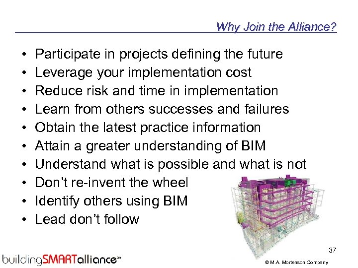 Why Join the Alliance? • • • Participate in projects defining the future Leverage