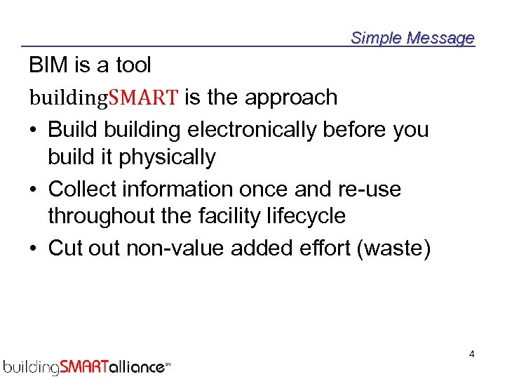 Simple Message BIM is a tool building. SMART is the approach • Build building