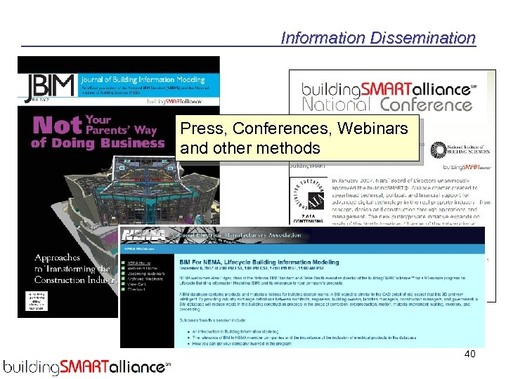 Information Dissemination Press, Conferences, Webinars and other methods 40