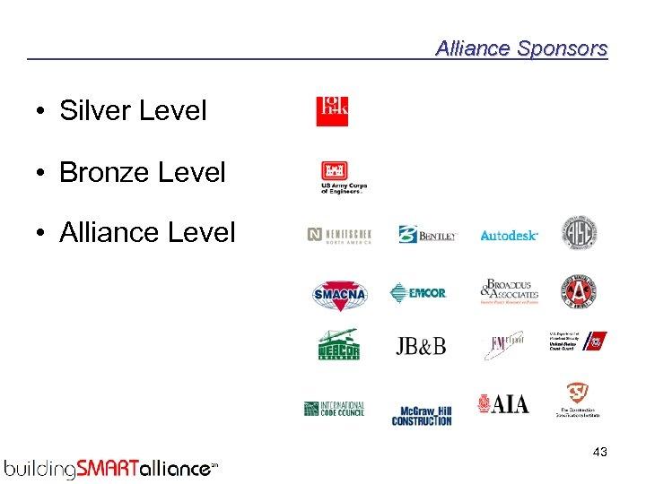 Alliance Sponsors • Silver Level • Bronze Level • Alliance Level 43