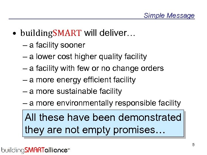 Simple Message • building. SMART will deliver… – a facility sooner – a lower