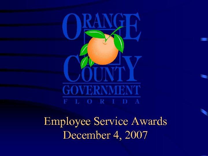 Employee Service Awards December 4, 2007