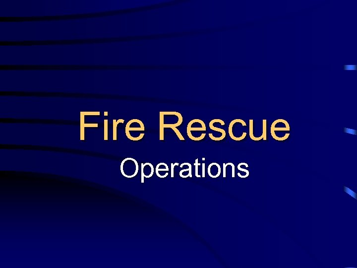 Fire Rescue Operations