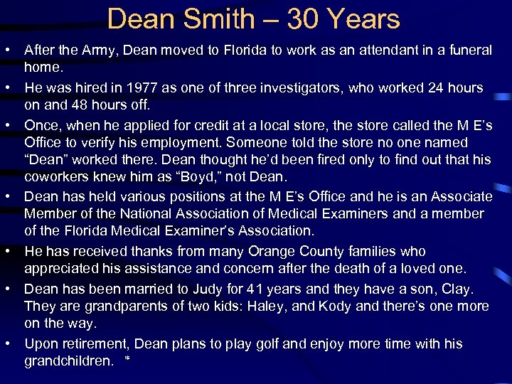 Dean Smith – 30 Years • After the Army, Dean moved to Florida to