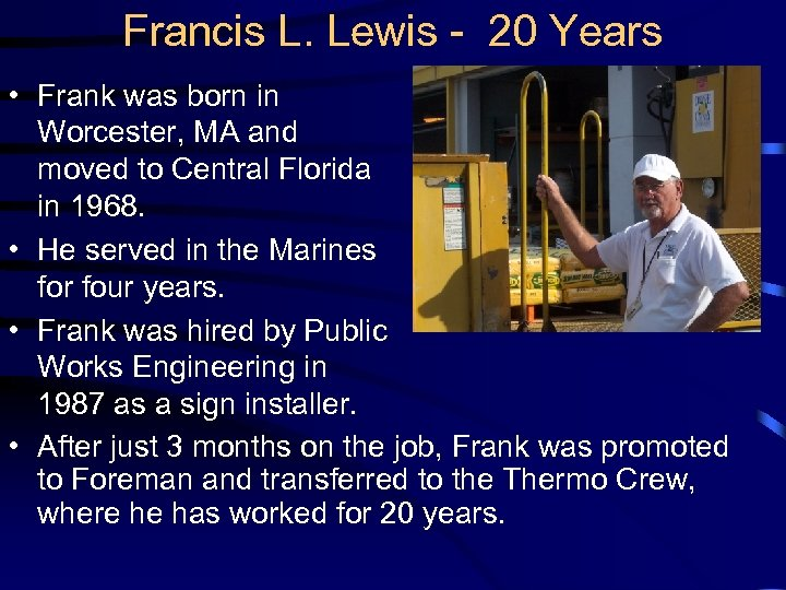Francis L. Lewis - 20 Years • Frank was born in Worcester, MA and