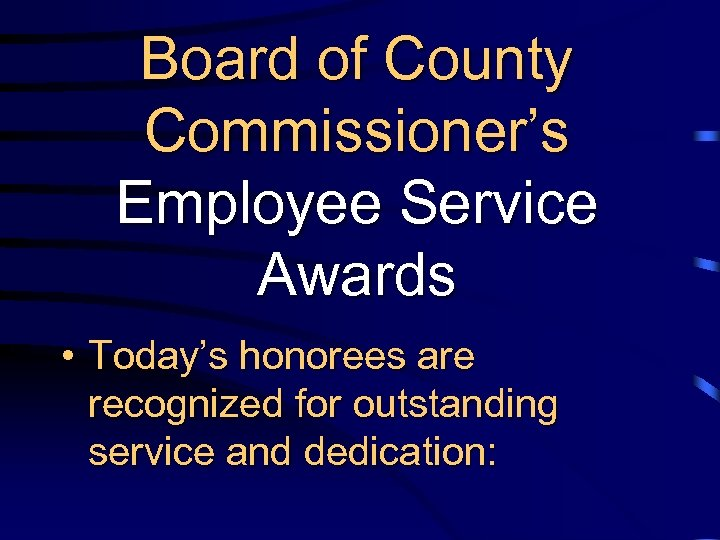 Board of County Commissioner's Employee Service Awards • Today's honorees are recognized for outstanding