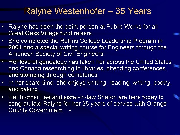 Ralyne Westenhofer – 35 Years • Ralyne has been the point person at Public