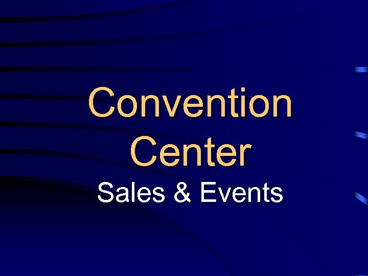 Convention Center Sales & Events
