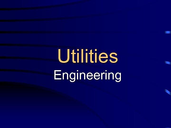 Utilities Engineering