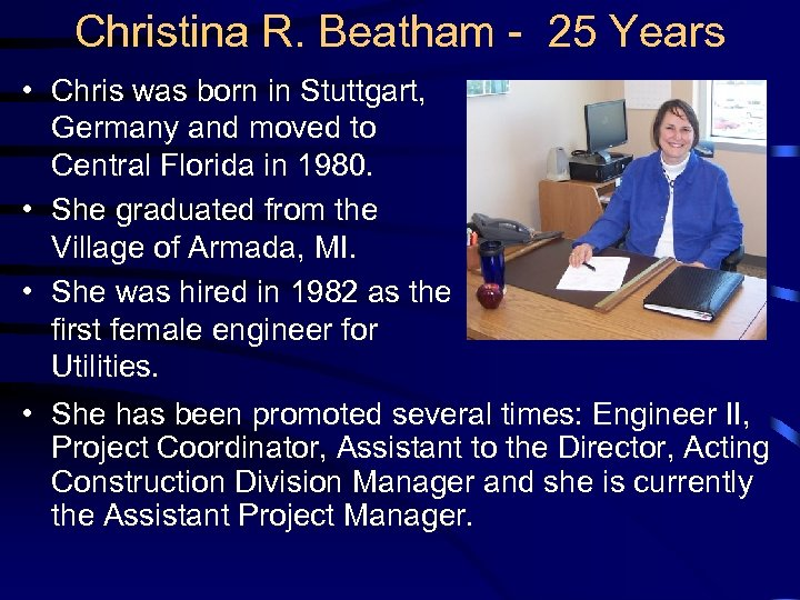 Christina R. Beatham - 25 Years • Chris was born in Stuttgart, Germany and