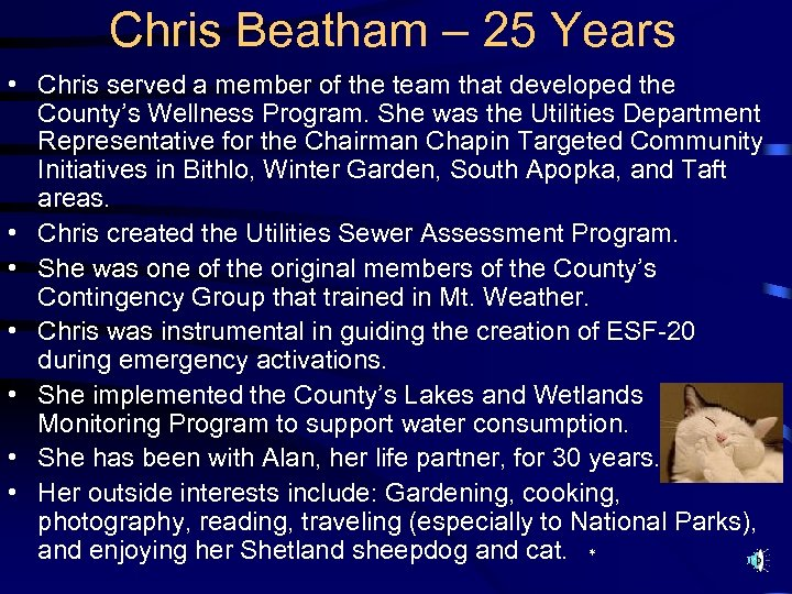 Chris Beatham – 25 Years • Chris served a member of the team that
