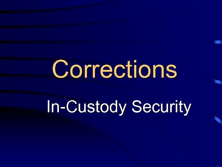 Corrections In-Custody Security