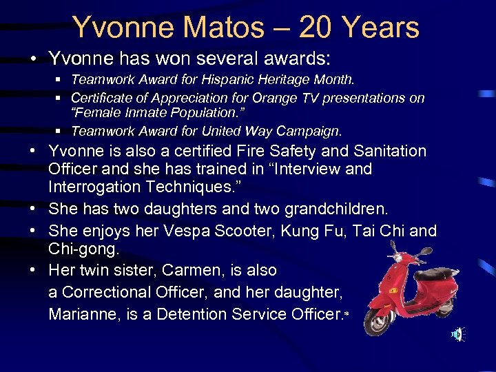 Yvonne Matos – 20 Years • Yvonne has won several awards: § Teamwork Award