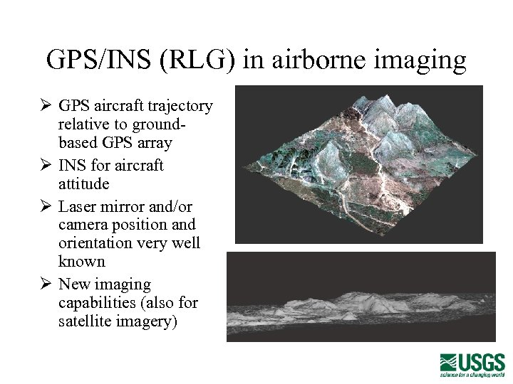 GPS/INS (RLG) in airborne imaging Ø GPS aircraft trajectory relative to groundbased GPS array