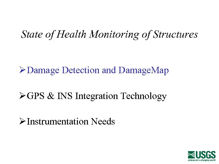 State of Health Monitoring of Structures Ø Damage Detection and Damage. Map Ø GPS
