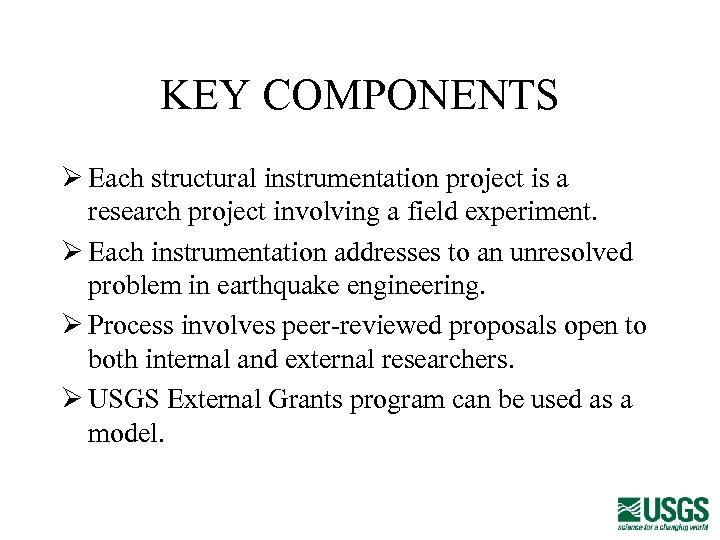 KEY COMPONENTS Ø Each structural instrumentation project is a research project involving a field