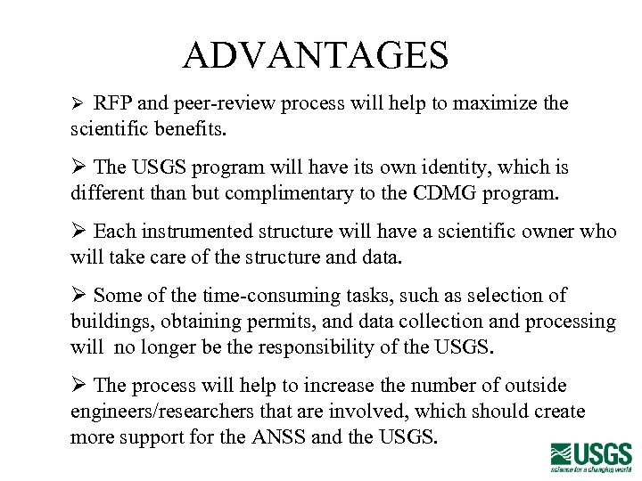 ADVANTAGES Ø RFP and peer-review process will help to maximize the scientific benefits. Ø