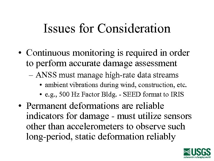 Issues for Consideration • Continuous monitoring is required in order to perform accurate damage