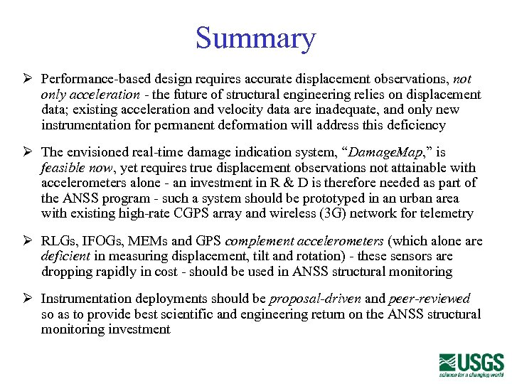 Summary Ø Performance-based design requires accurate displacement observations, not only acceleration - the future
