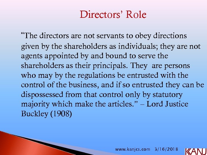 "Directors' Role ""The directors are not servants to obey directions given by the shareholders"