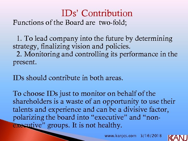 IDs' Contribution Functions of the Board are two-fold; 1. To lead company into the