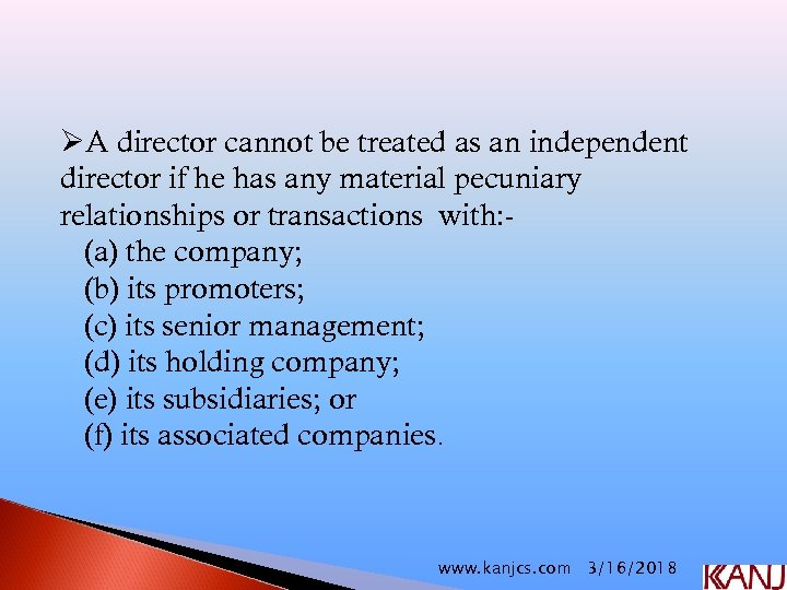 ØA director cannot be treated as an independent director if he has any material