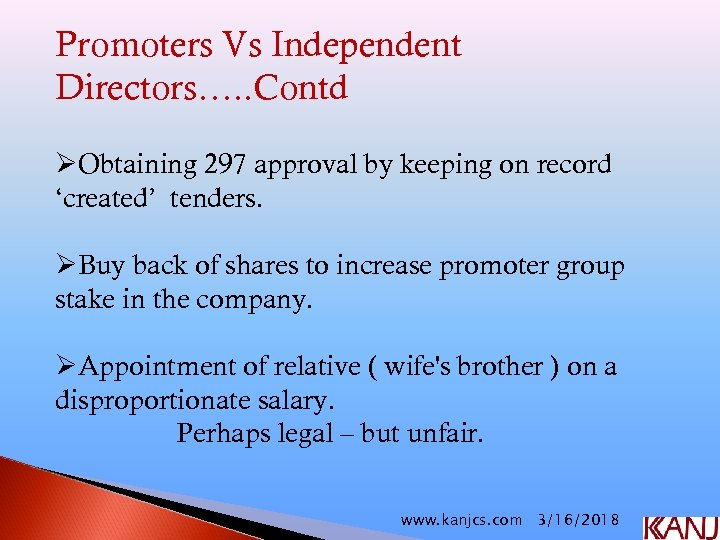 Promoters Vs Independent Directors…. . Contd ØObtaining 297 approval by keeping on record 'created'
