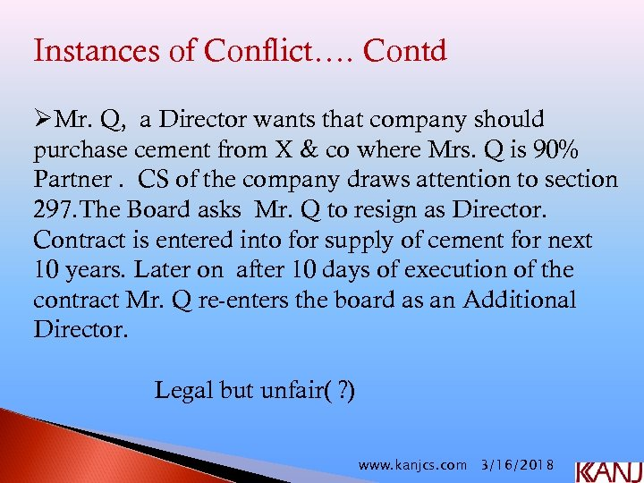Instances of Conflict…. Contd ØMr. Q, a Director wants that company should purchase cement