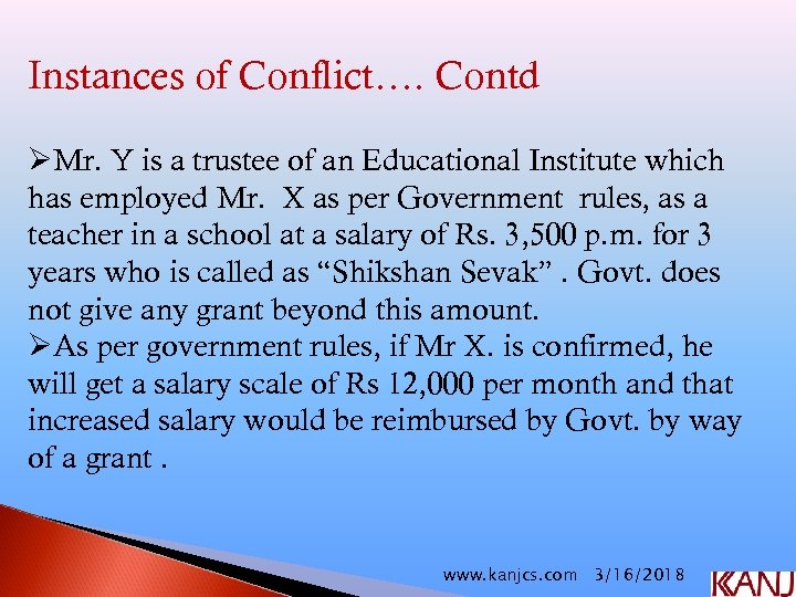 Instances of Conflict…. Contd ØMr. Y is a trustee of an Educational Institute which