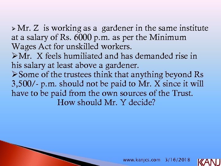 Ø Mr. Z is working as a gardener in the same institute at a