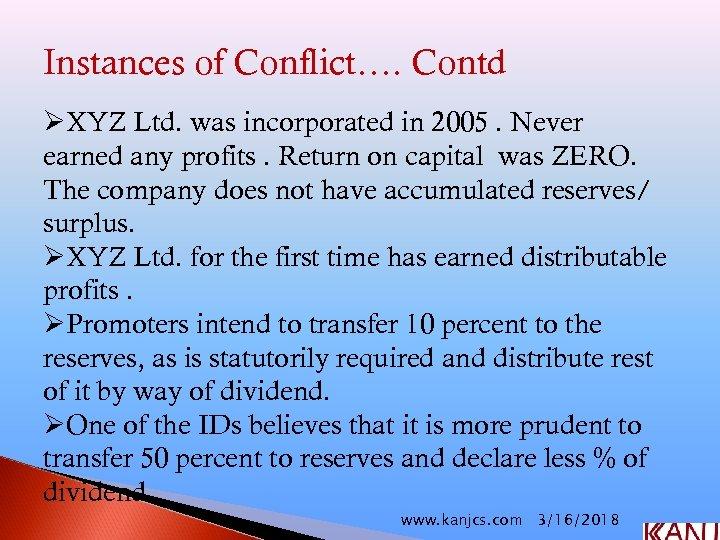 Instances of Conflict…. Contd ØXYZ Ltd. was incorporated in 2005. Never earned any profits.