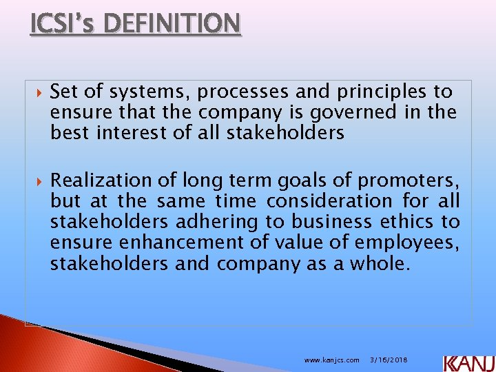 ICSI's DEFINITION Set of systems, processes and principles to ensure that the company is