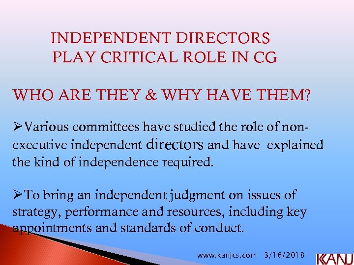 INDEPENDENT DIRECTORS PLAY CRITICAL ROLE IN CG WHO ARE THEY & WHY HAVE THEM?