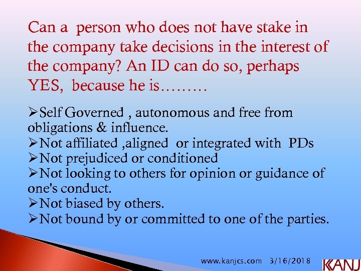 Can a person who does not have stake in the company take decisions in