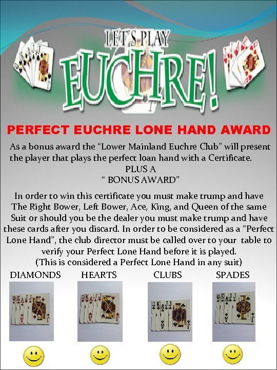 "PERFECT EUCHRE LONE HAND AWARD As a bonus award the ""Lower Mainland Euchre Club"""