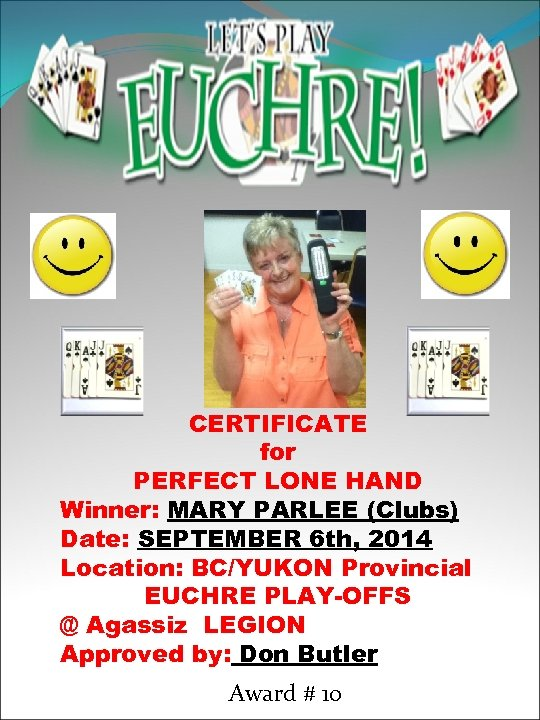 CERTIFICATE for PERFECT LONE HAND Winner: MARY PARLEE (Clubs) Date: SEPTEMBER 6 th, 2014
