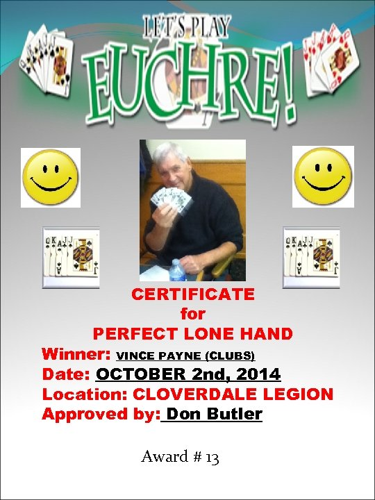 CERTIFICATE for PERFECT LONE HAND Winner: VINCE PAYNE (CLUBS) Date: OCTOBER 2 nd, 2014