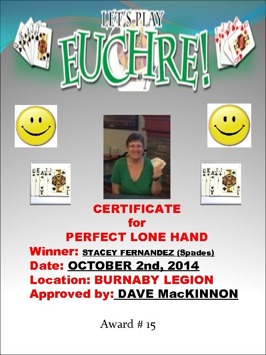 CERTIFICATE for PERFECT LONE HAND Winner: STACEY FERNANDEZ (Spades) Date: OCTOBER 2 nd, 2014