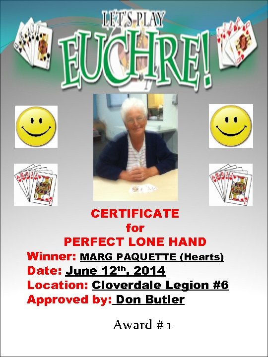 CERTIFICATE for PERFECT LONE HAND Winner: MARG PAQUETTE (Hearts) Date: June 12 th, 2014