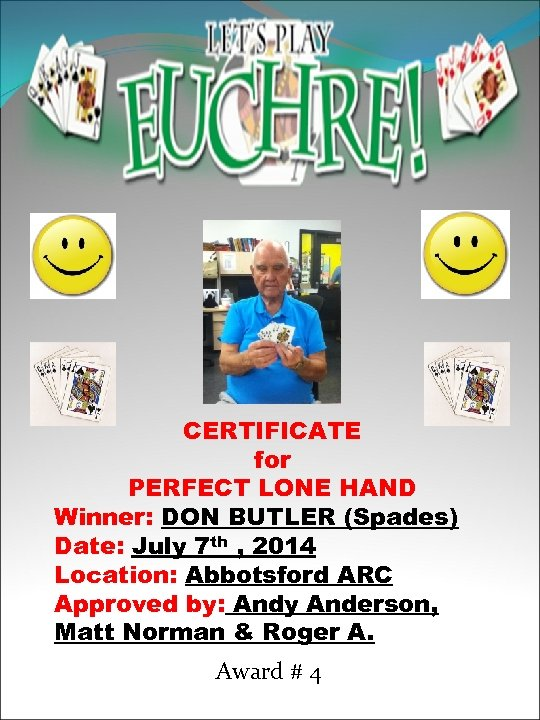 CERTIFICATE for PERFECT LONE HAND Winner: DON BUTLER (Spades) Date: July 7 th ,