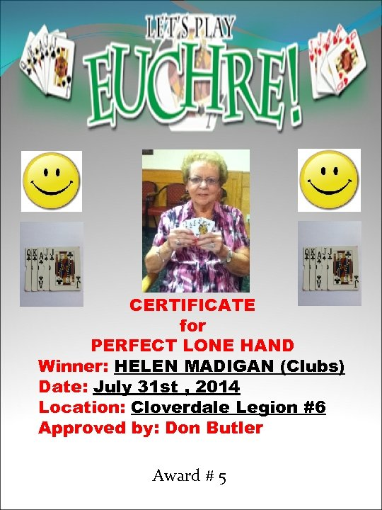 CERTIFICATE for PERFECT LONE HAND Winner: HELEN MADIGAN (Clubs) Date: July 31 st ,