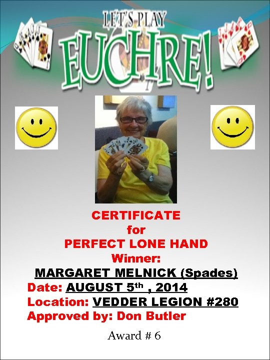 CERTIFICATE for PERFECT LONE HAND Winner: MARGARET MELNICK (Spades) Date: AUGUST 5 th ,