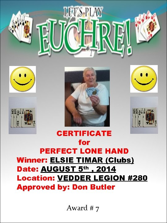 CERTIFICATE for PERFECT LONE HAND Winner: ELSIE TIMAR (Clubs) Date: AUGUST 5 th ,