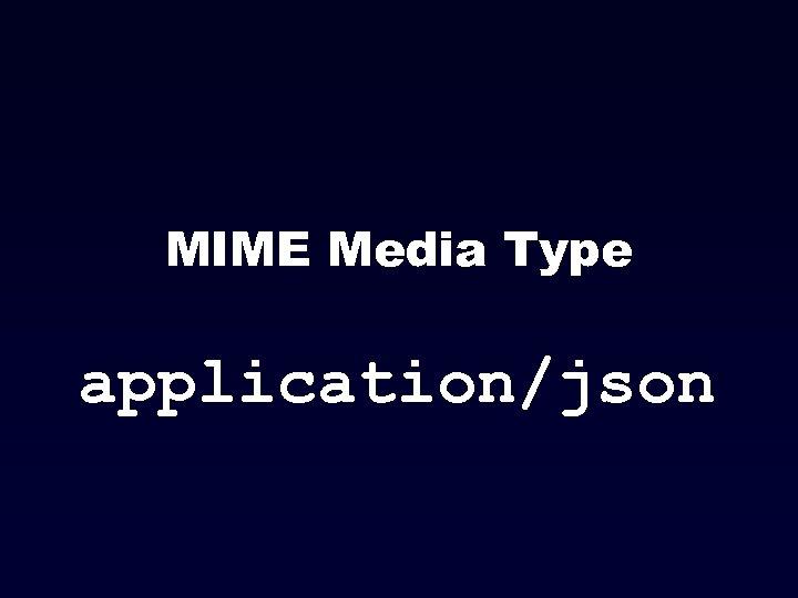 MIME Media Type application/json