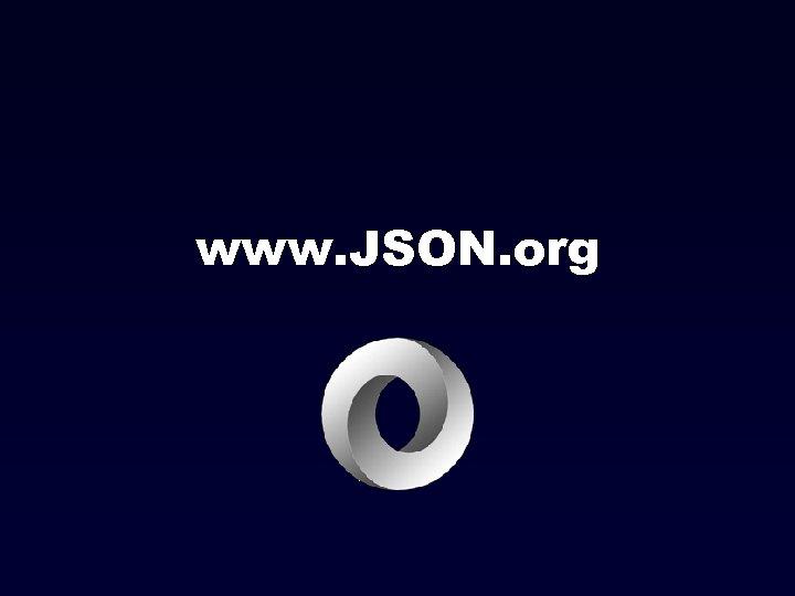 www. JSON. org